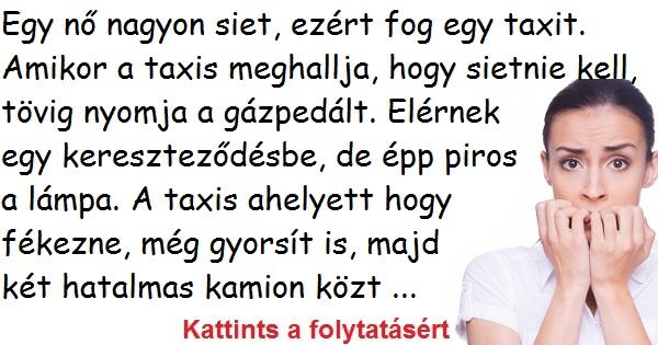 Egy nő nagyon siet, ezért fog egy taxit.